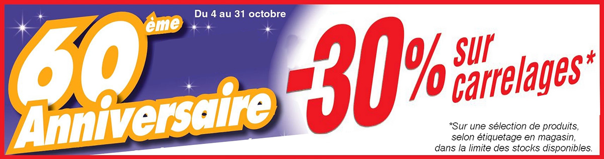 pub 60 ans anniversaire reduction promotion carrelages